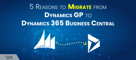5 Reasons to Migrate from Dynamics GP to Dynamics 365 Business Central
