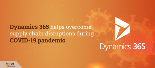 Dynamics 365 helps overcome supply chain disruptions during COVID-19 pandemic