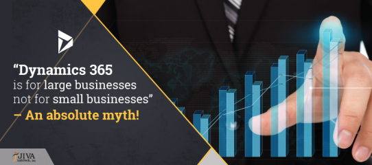 Dynamics 365 is for large businesses not for small businesses – An absolute myth!