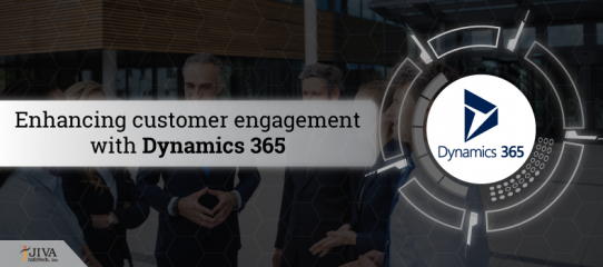 Enhancing customer engagement with Dynamics 365