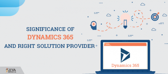Significance of ERP, Dynamics 365, and Right Solution Provider