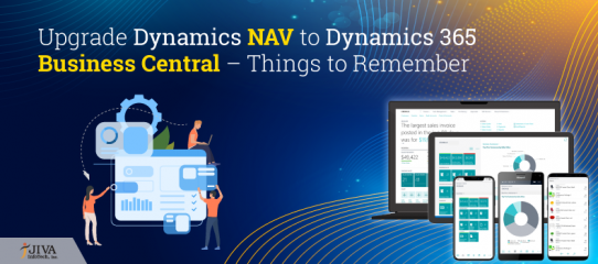 Upgrade Dynamics NAV to Dynamics 365 Business Central – Things to Remember